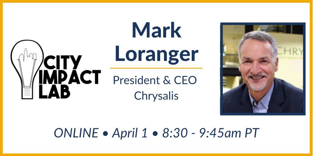 City Impact Lab ONLINE – Featuring Guest Speaker Mark Loranger